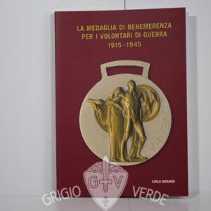 La Medaglia di benemerenza per i volontari di guerra 1915 -1945