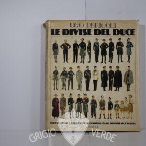 Ugo Pericoli , le divise del Duce
